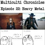 Multiculti Chronicles: Heavy Metal