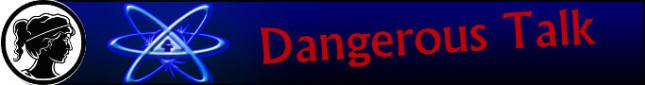 Dangerous Talk