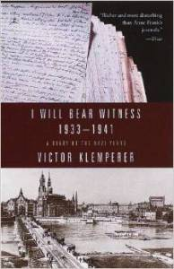 I Will Bear Witness - the diaries of Victor Klemperer