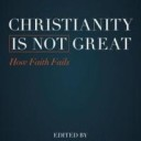 "GPS reviews…""Christianity is NOT Great"" edited by John Loftus"