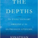 "GPS Reviews…""The Depths: The Evolutionary Origins of the Depression Epidemic"" by Jonathan Rottenberg"