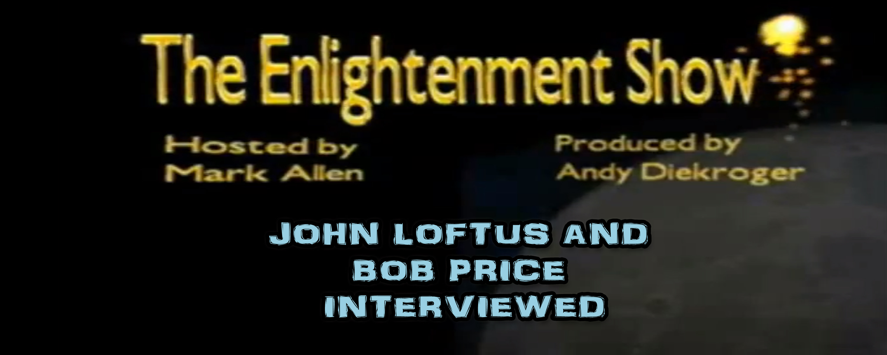 John Loftus and Robert M. Price interviewed on The Enlightenment Show